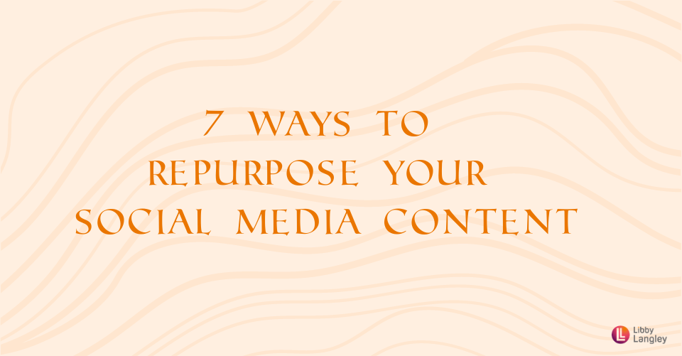 7 ways to repurpose your social media content